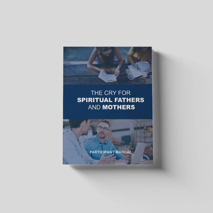 The Cry for Spiritual Fathers and Mothers Manual