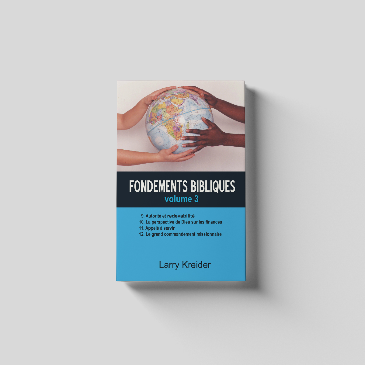 Fondements bibliques volume 3 - French